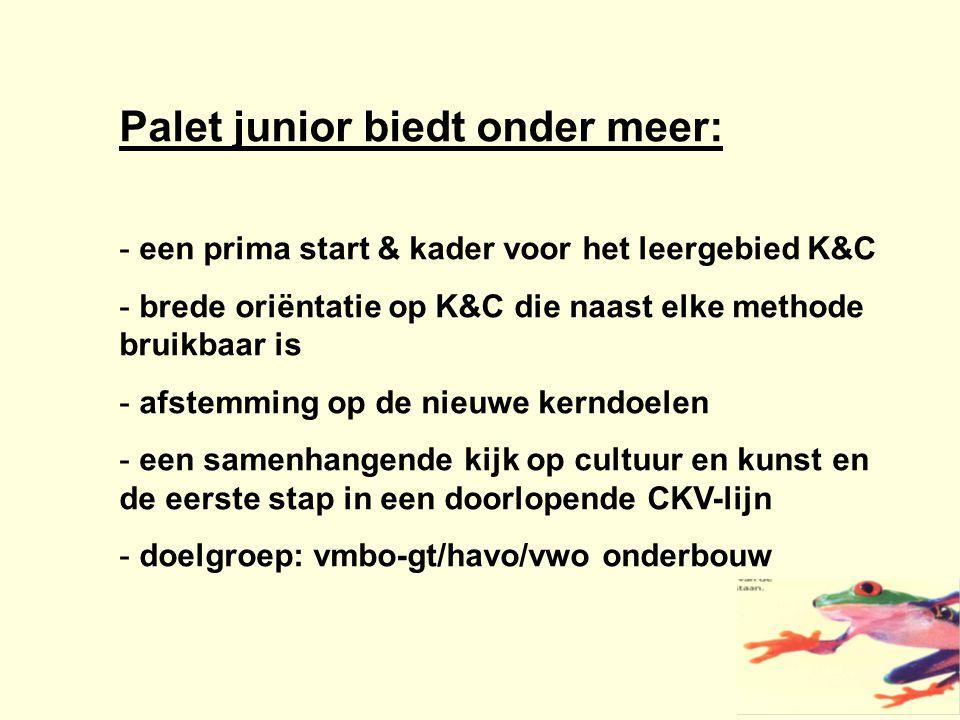 Palet junior biedt onder meer: - een prima start & kader voor het leergebied K&C - brede oriëntatie op K&C die naast elke methode bruikbaar is - afste