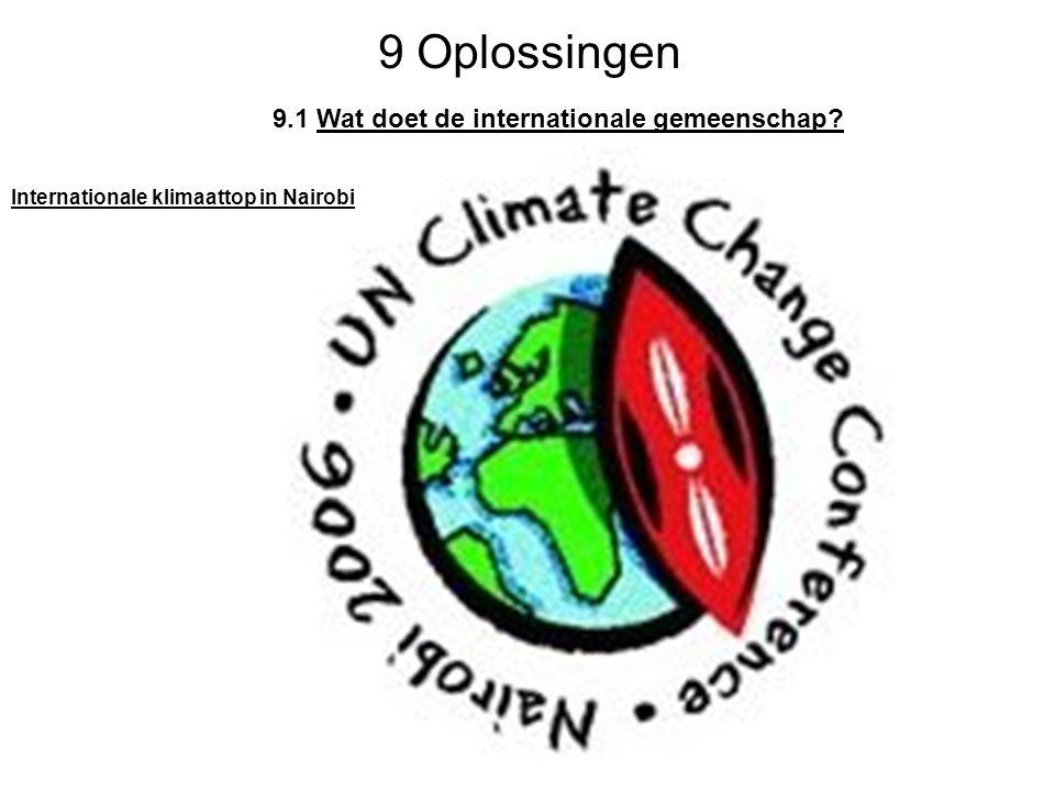 9 Oplossingen 9.1 Wat doet de internationale gemeenschap? Internationale klimaattop in Nairobi