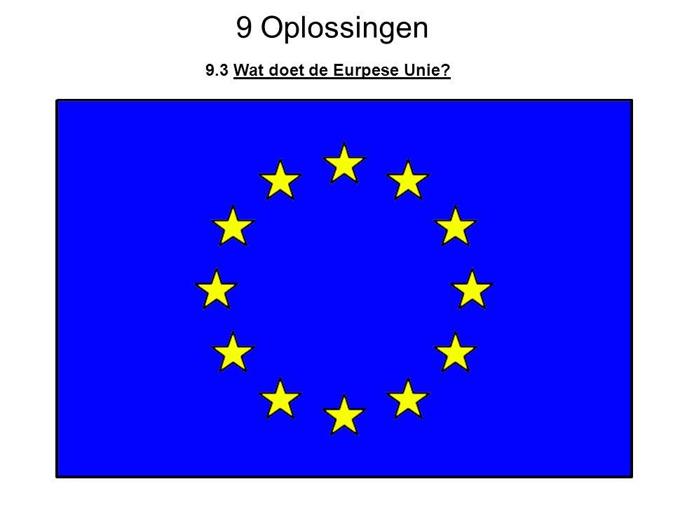 9 Oplossingen 9.3 Wat doet de Eurpese Unie?