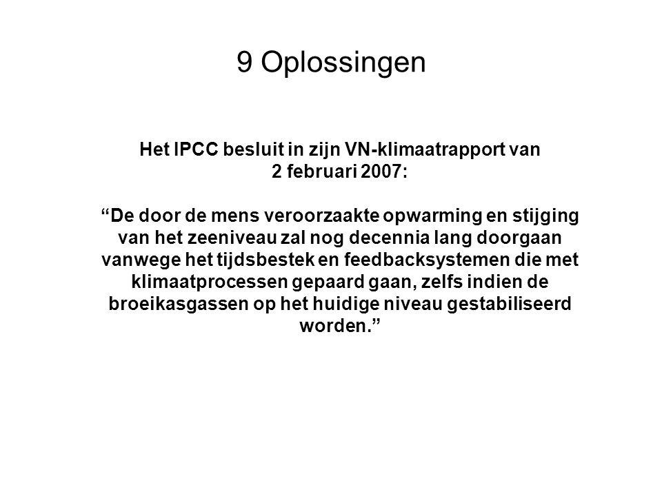 """9 Oplossingen Het IPCC besluit in zijn VN-klimaatrapport van 2 februari 2007: """"De door de mens veroorzaakte opwarming en stijging van het zeeniveau za"""