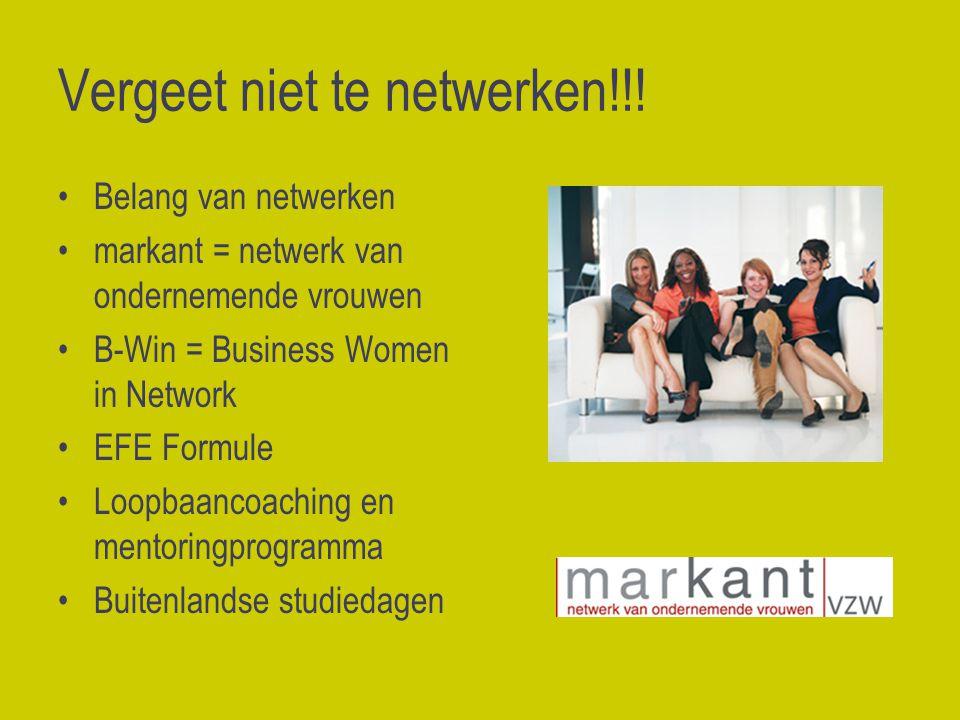 Vergeet niet te netwerken!!.