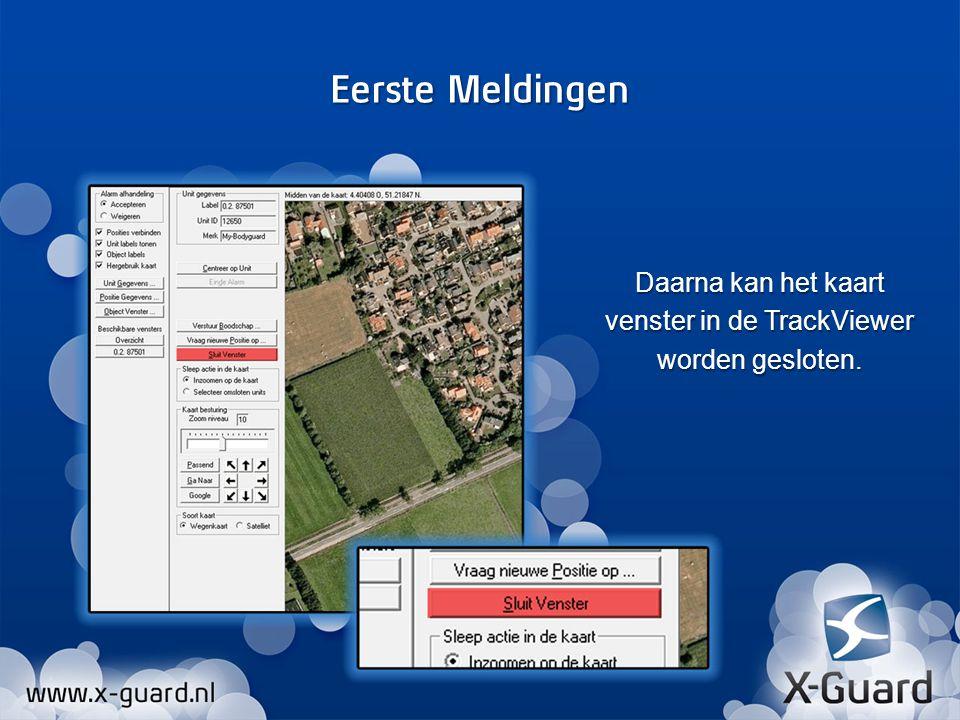Daarna kan het kaart venster in de TrackViewer worden gesloten. Eerste Meldingen