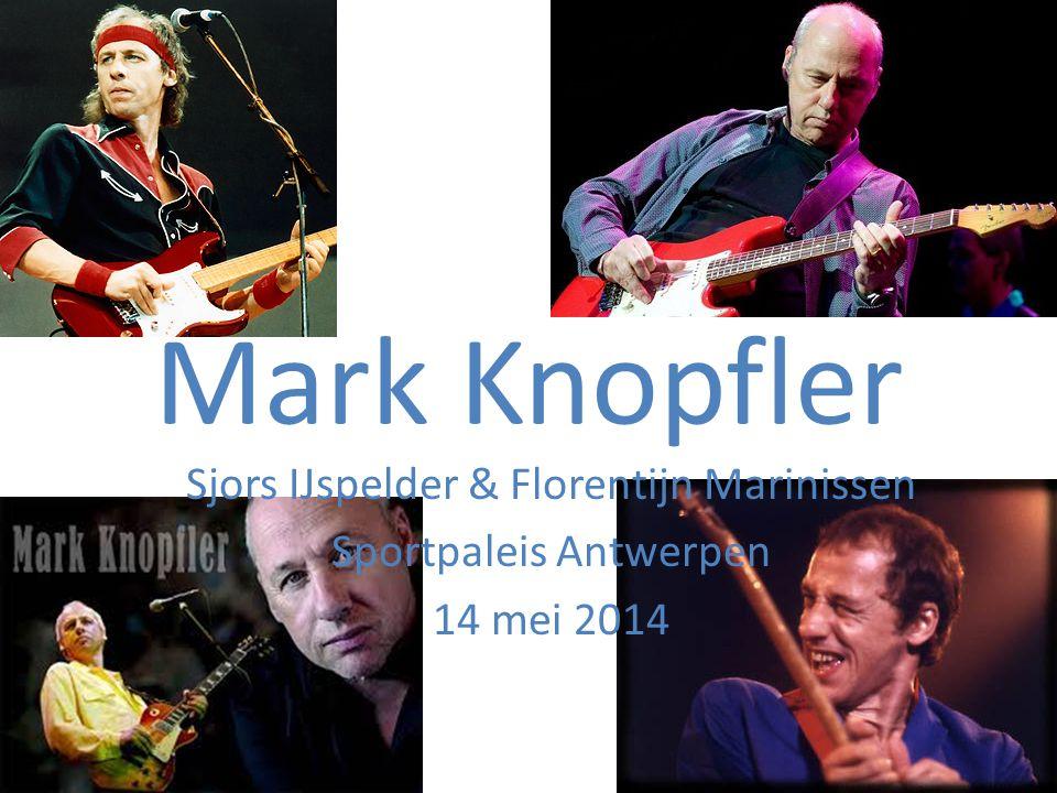 Mark Knopfler Sjors IJspelder & Florentijn Marinissen Sportpaleis Antwerpen 14 mei 2014