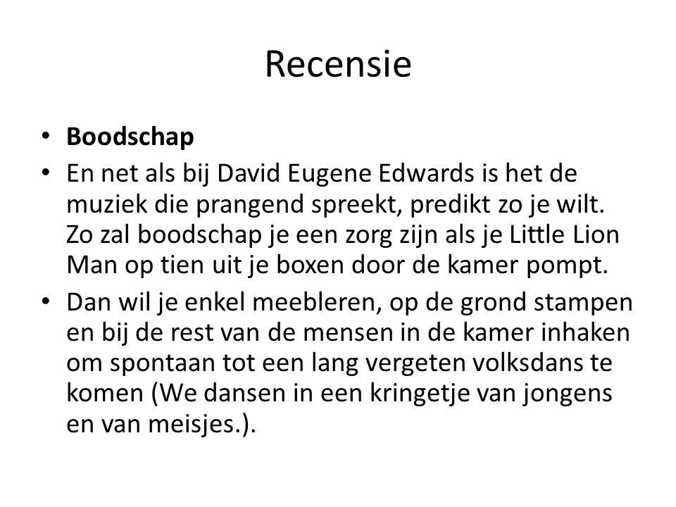 Recensie Boodschap En net als bij David Eugene Edwards is het de muziek die prangend spreekt, predikt zo je wilt. Zo zal boodschap je een zorg zijn al