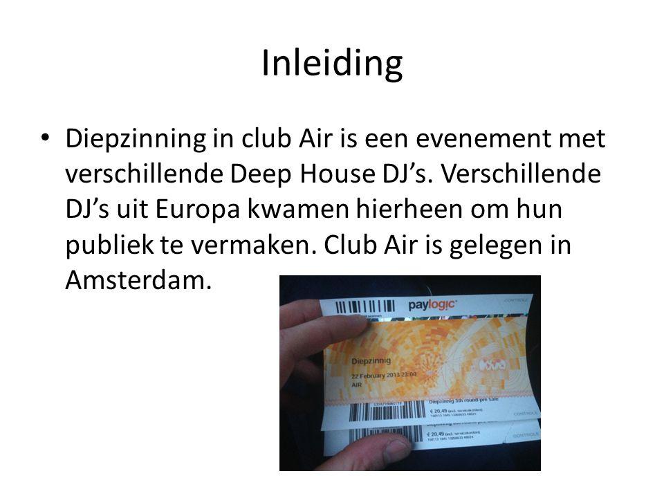 Inleiding Diepzinning in club Air is een evenement met verschillende Deep House DJ's. Verschillende DJ's uit Europa kwamen hierheen om hun publiek te