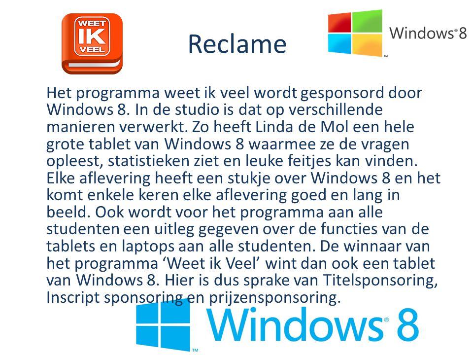 Reclame Het programma weet ik veel wordt gesponsord door Windows 8. In de studio is dat op verschillende manieren verwerkt. Zo heeft Linda de Mol een