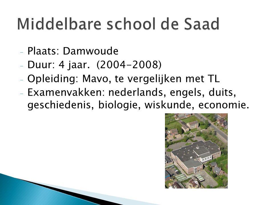- Plaats: Damwoude - Duur: 4 jaar. (2004-2008) - Opleiding: Mavo, te vergelijken met TL - Examenvakken: nederlands, engels, duits, geschiedenis, biolo