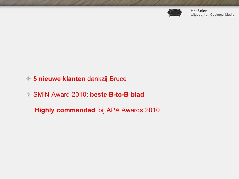 Het Salon Uitgever van Customer Media 5 nieuwe klanten dankzij Bruce SMIN Award 2010: beste B-to-B blad 'Highly commended' bij APA Awards 2010