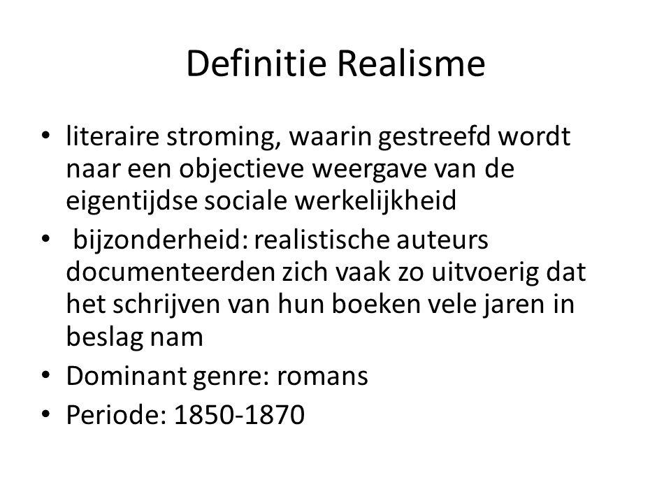 Definitie Realisme literaire stroming, waarin gestreefd wordt naar een objectieve weergave van de eigentijdse sociale werkelijkheid bijzonderheid: rea