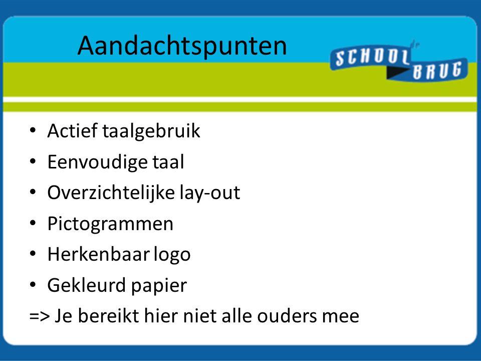 Werving: mondeling Schoolpoort Aan de klas Infomoment Infostand Oudercontacten Oudergroepen Telefonisch (ev.
