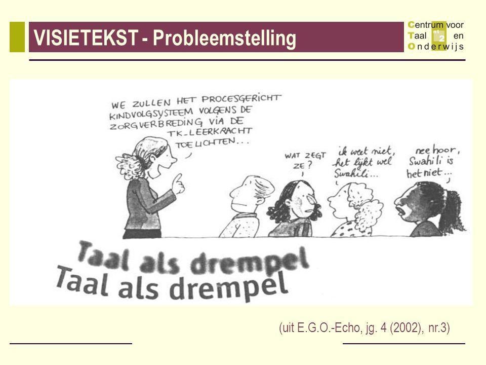 VISIETEKST - Probleemstelling (uit E.G.O.-Echo, jg. 4 (2002), nr.3)