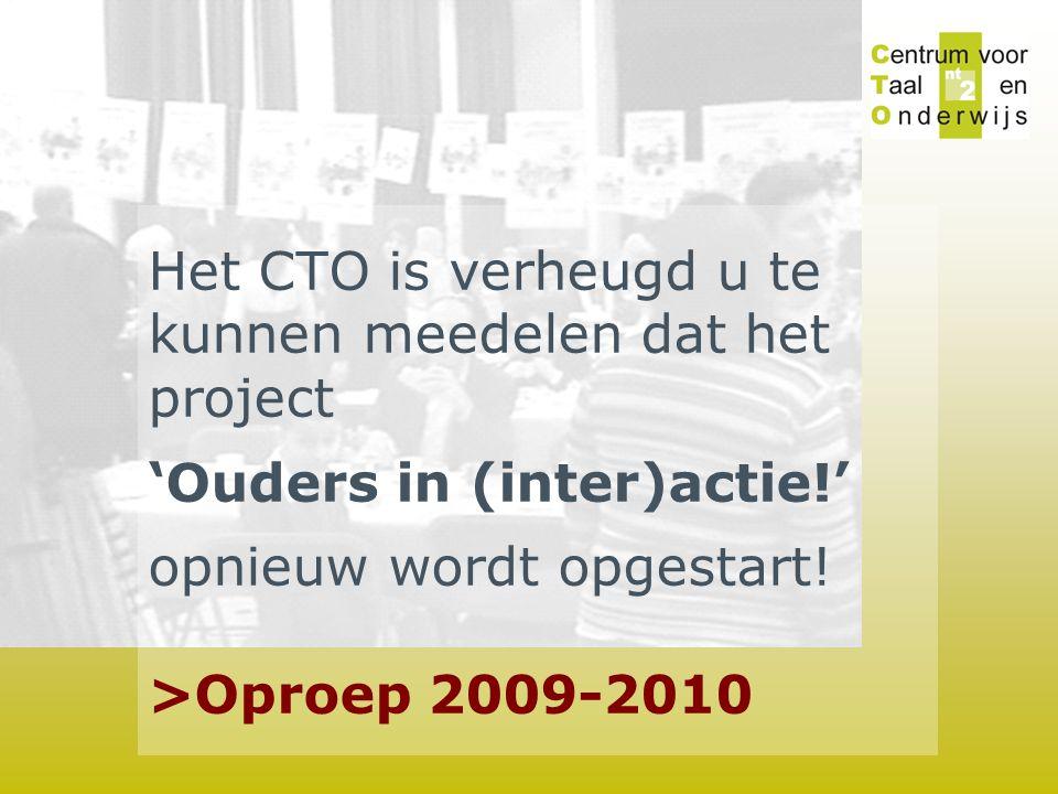 Het CTO is verheugd u te kunnen meedelen dat het project 'Ouders in (inter)actie!' opnieuw wordt opgestart! >Oproep 2009-2010