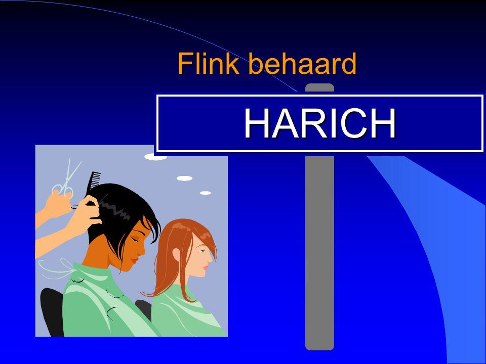 Flink behaard HARICH