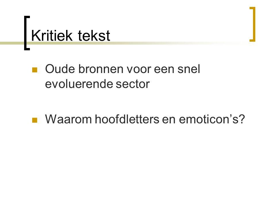 Kritiek tekst Oude bronnen voor een snel evoluerende sector Waarom hoofdletters en emoticon's?