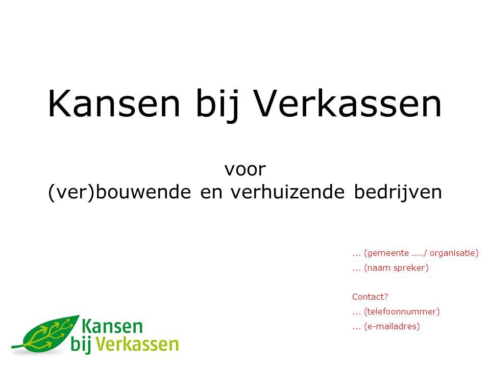 Kansen bij Verkassen voor (ver)bouwende en verhuizende bedrijven...