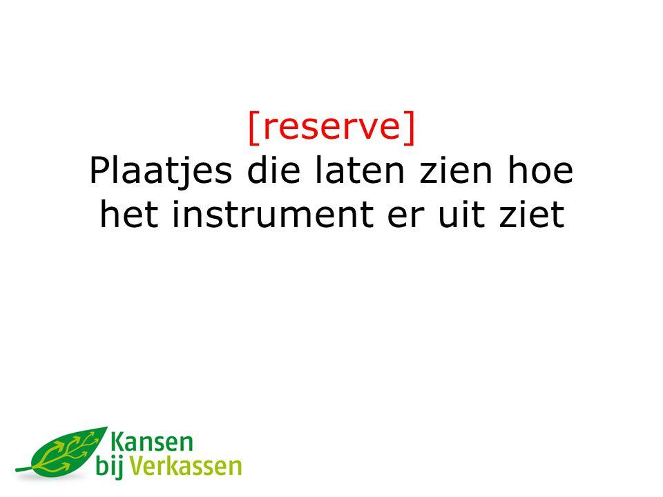 [reserve] Plaatjes die laten zien hoe het instrument er uit ziet