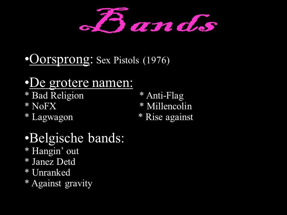 Oorsprong: Sex Pistols (1976) De grotere namen: * Bad Religion* Anti-Flag * NoFX* Millencolin * Lagwagon * Rise against Belgische bands: * Hangin' out * Janez Detd * Unranked * Against gravity