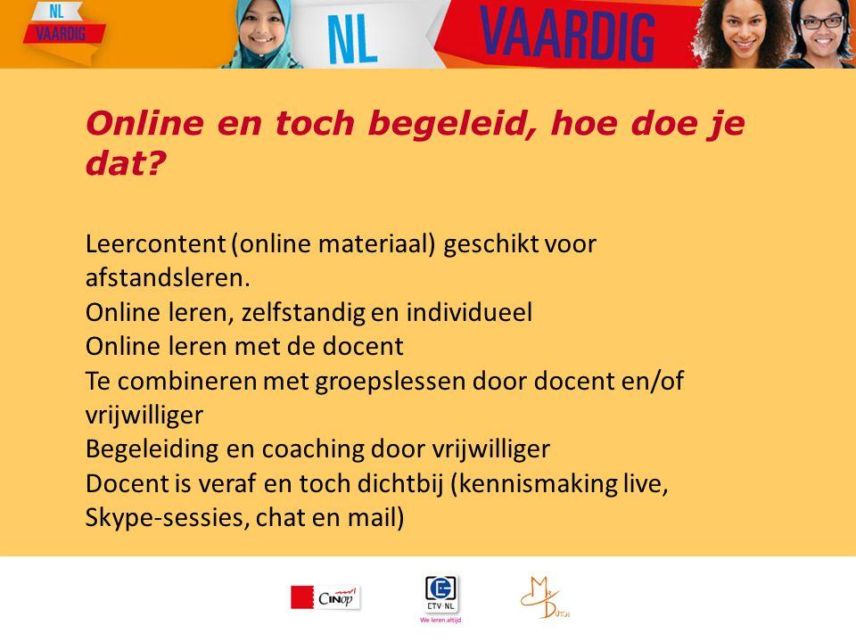 Online en toch begeleid, hoe doe je dat? Leercontent (online materiaal) geschikt voor afstandsleren. Online leren, zelfstandig en individueel Online l
