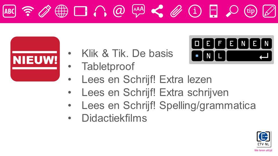 Klik & Tik.De basis Tabletproof Lees en Schrijf. Extra lezen Lees en Schrijf.