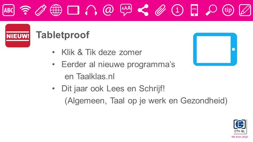 Klik & Tik deze zomer Eerder al nieuwe programma's en Taalklas.nl Dit jaar ook Lees en Schrijf.