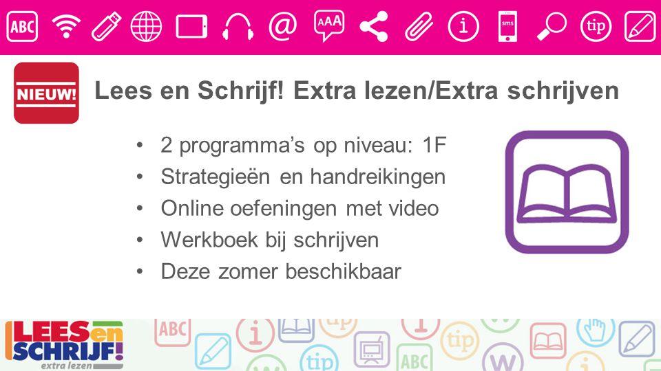 2 programma's op niveau: 1F Strategieën en handreikingen Online oefeningen met video Werkboek bij schrijven Deze zomer beschikbaar Lees en Schrijf.