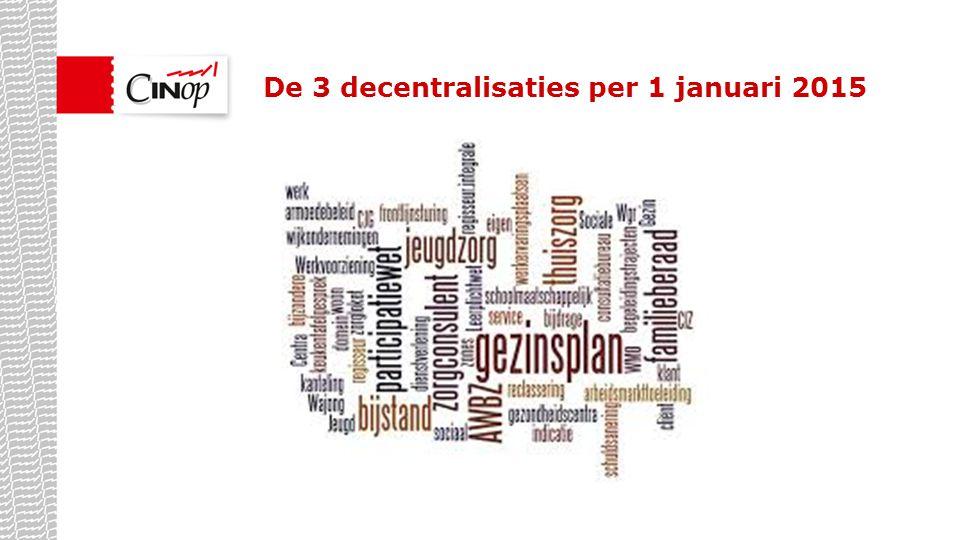 De 3 decentralisaties per 1 januari 2015