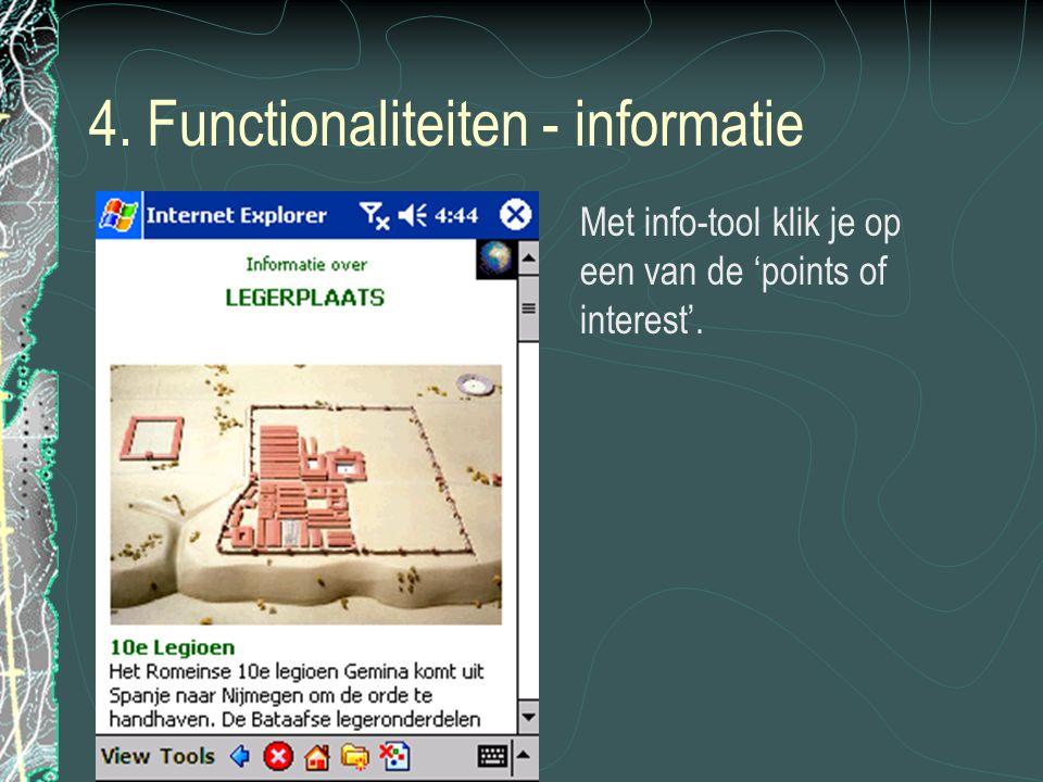 4. Functionaliteiten - informatie Met info-tool klik je op een van de 'points of interest'.