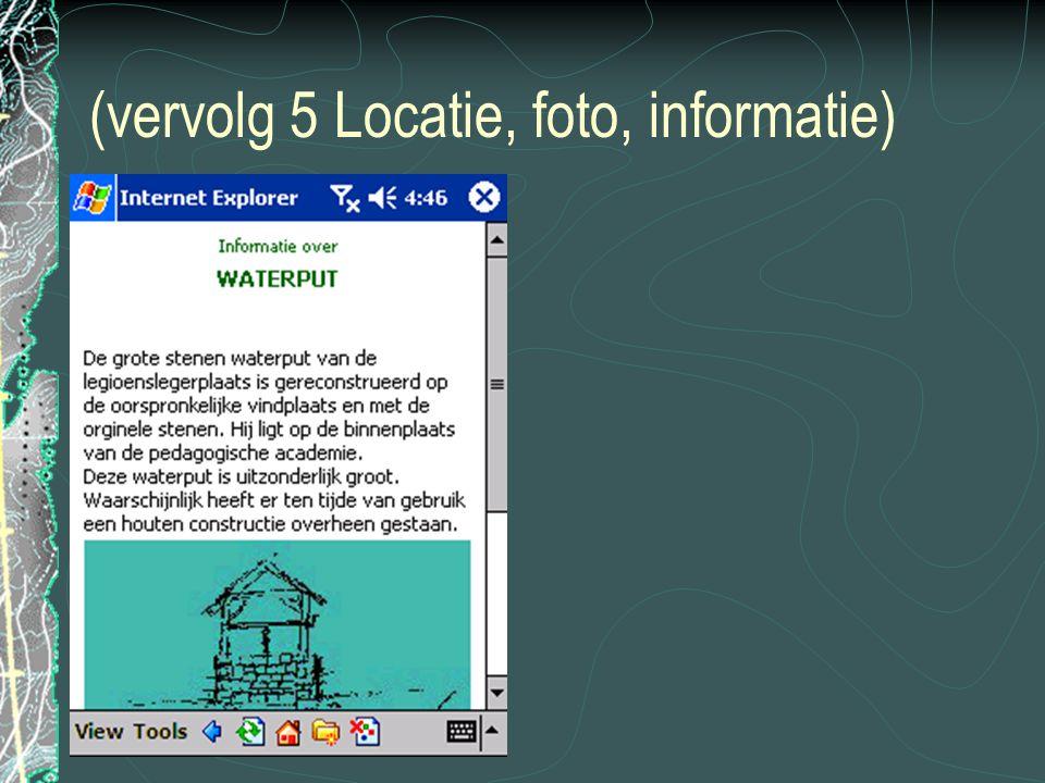 (vervolg 5 Locatie, foto, informatie)