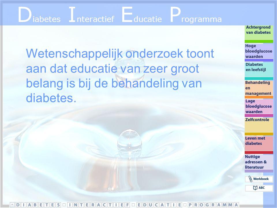 D iabetes I nteractief E ducatie P rogramma Wetenschappelijk onderzoek toont aan dat educatie van zeer groot belang is bij de behandeling van diabetes.