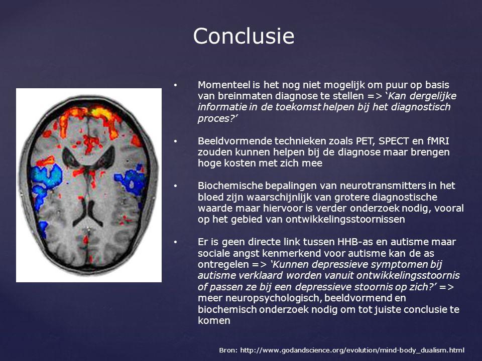 Conclusie Momenteel is het nog niet mogelijk om puur op basis van breinmaten diagnose te stellen => 'Kan dergelijke informatie in de toekomst helpen b