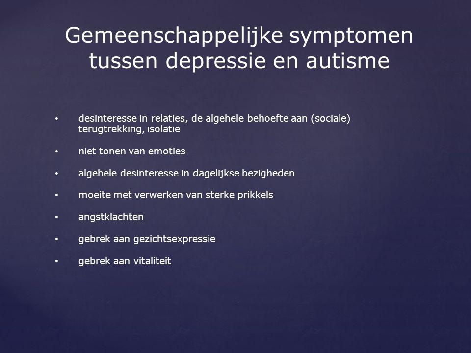 Gemeenschappelijke symptomen tussen depressie en autisme desinteresse in relaties, de algehele behoefte aan (sociale) terugtrekking, isolatie niet ton