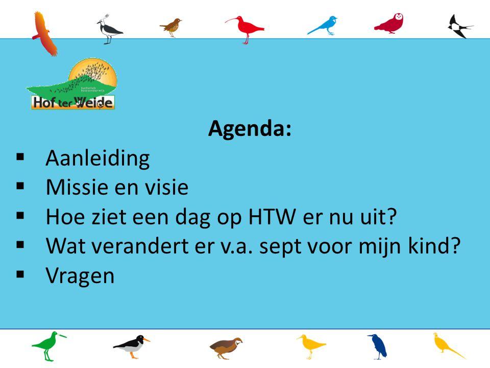 Agenda:  Aanleiding  Missie en visie  Hoe ziet een dag op HTW er nu uit.
