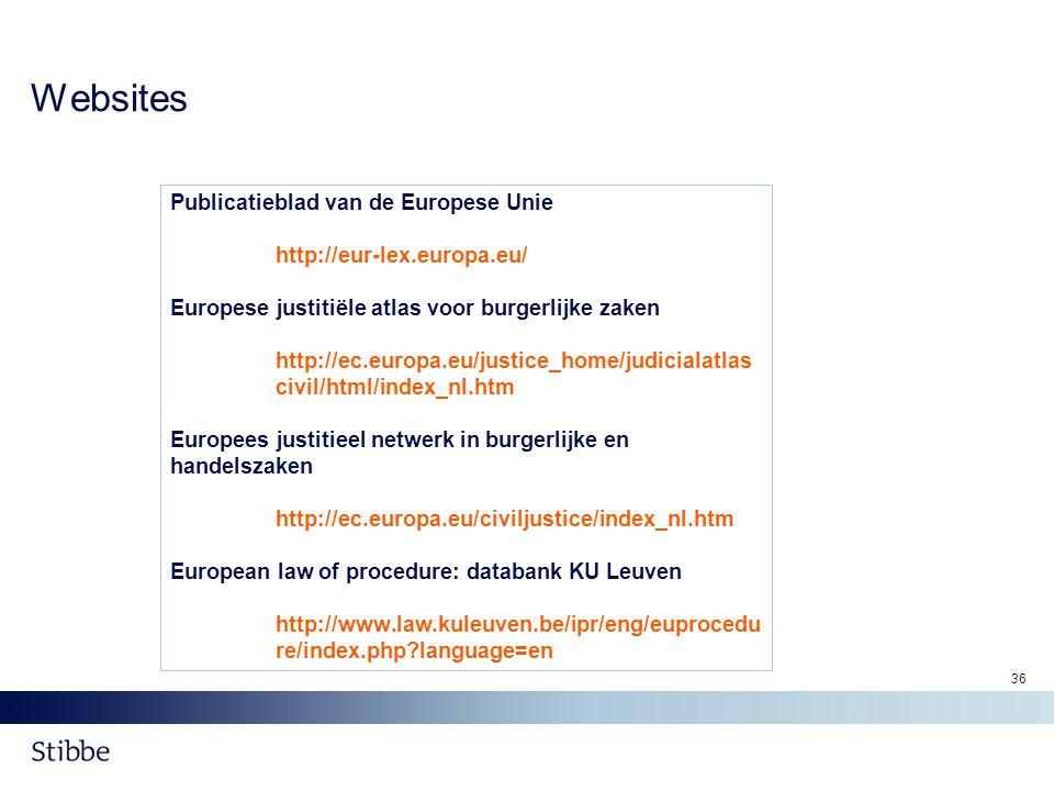 36 Websites Publicatieblad van de Europese Unie http://eur-lex.europa.eu/ Europese justitiële atlas voor burgerlijke zaken http://ec.europa.eu/justice