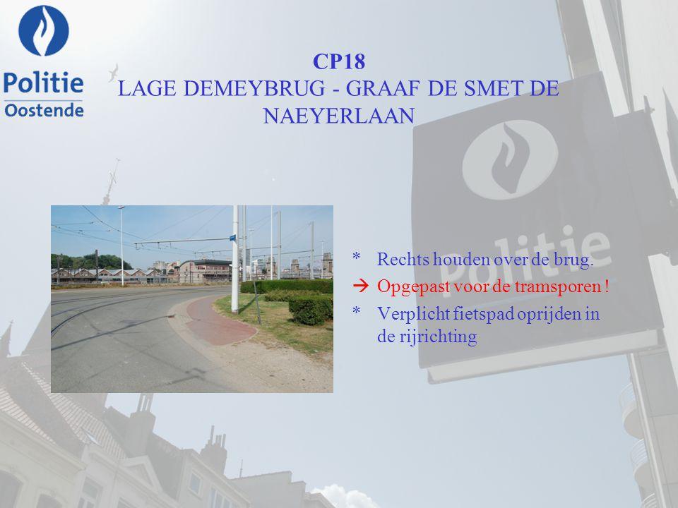 CP18 LAGE DEMEYBRUG - GRAAF DE SMET DE NAEYERLAAN *Rechts houden over de brug.  Opgepast voor de tramsporen ! *Verplicht fietspad oprijden in de rijr