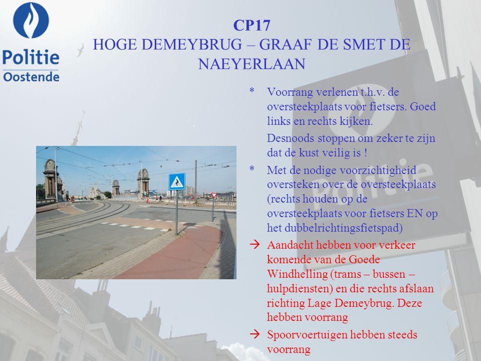CP17 HOGE DEMEYBRUG – GRAAF DE SMET DE NAEYERLAAN *Voorrang verlenen t.h.v. de oversteekplaats voor fietsers. Goed links en rechts kijken. Desnoods st