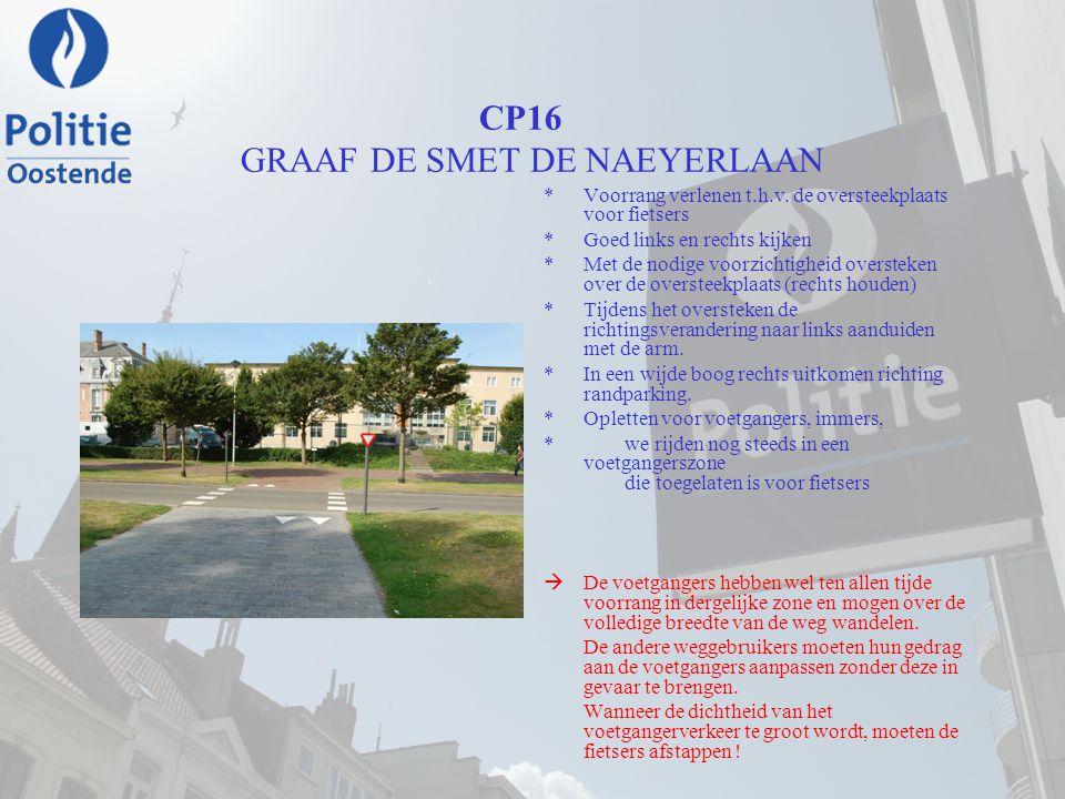 CP16 GRAAF DE SMET DE NAEYERLAAN *Voorrang verlenen t.h.v. de oversteekplaats voor fietsers *Goed links en rechts kijken *Met de nodige voorzichtighei