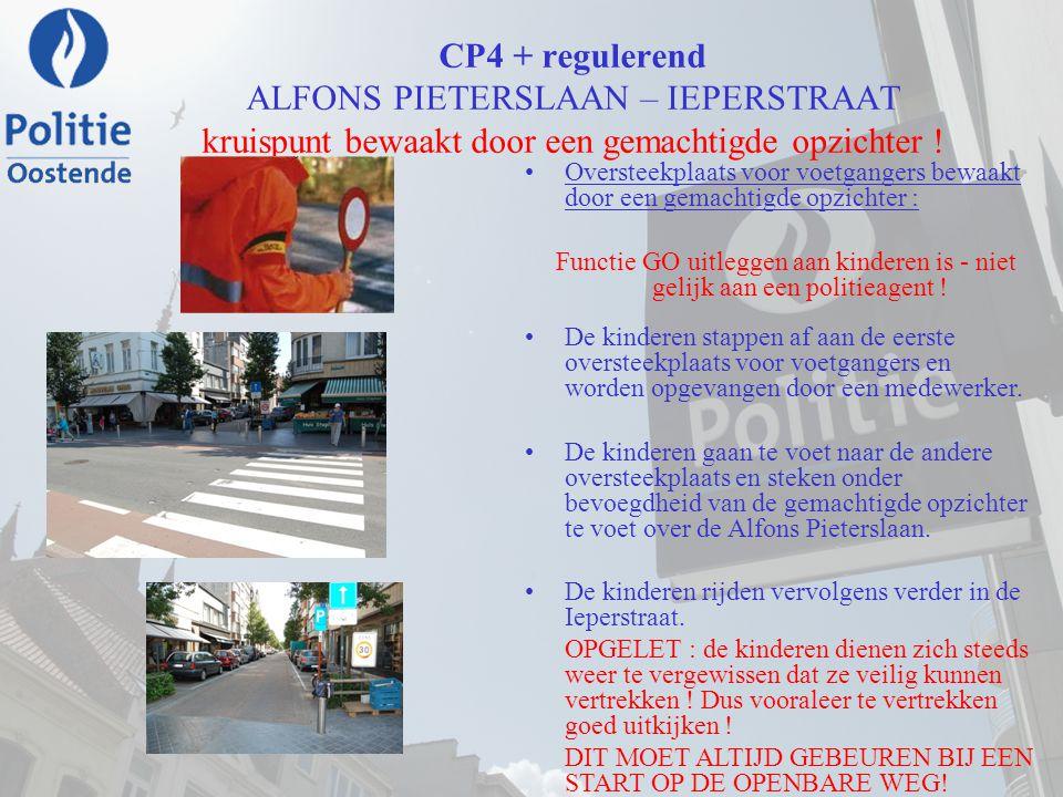 CP4 + regulerend ALFONS PIETERSLAAN – IEPERSTRAAT kruispunt bewaakt door een gemachtigde opzichter ! Oversteekplaats voor voetgangers bewaakt door een