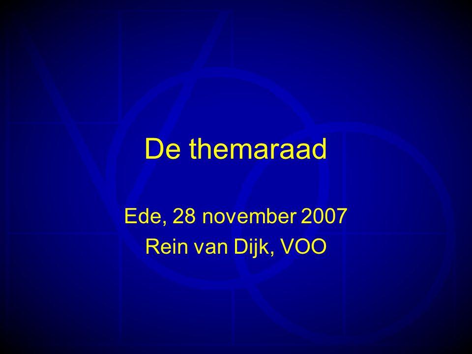 De themaraad Ede, 28 november 2007 Rein van Dijk, VOO