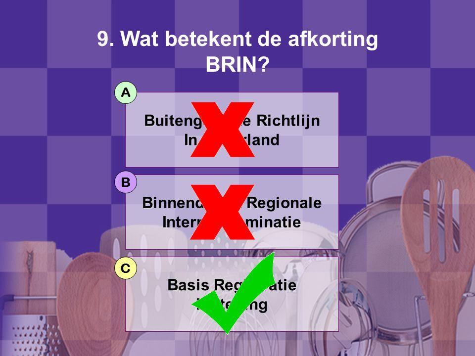 8. Wat betekent BIO in de wet BIO? Wet op BIO Basis In Ontwikkeling Wet op BIO Beroepen In het Onderwijs BI Wet Broodjes In het O Onderwijs B A C