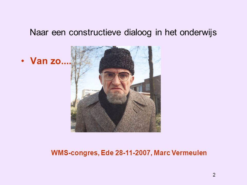 2 Naar een constructieve dialoog in het onderwijs Van zo....