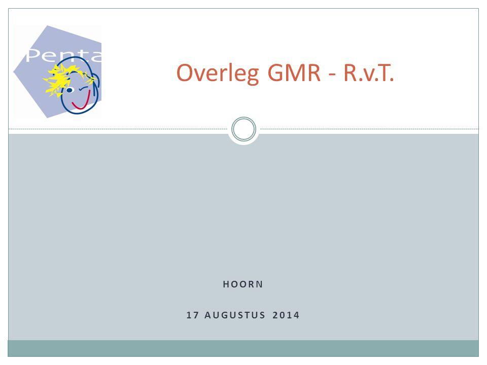 HOORN 17 AUGUSTUS 2014 Overleg GMR - R.v.T.