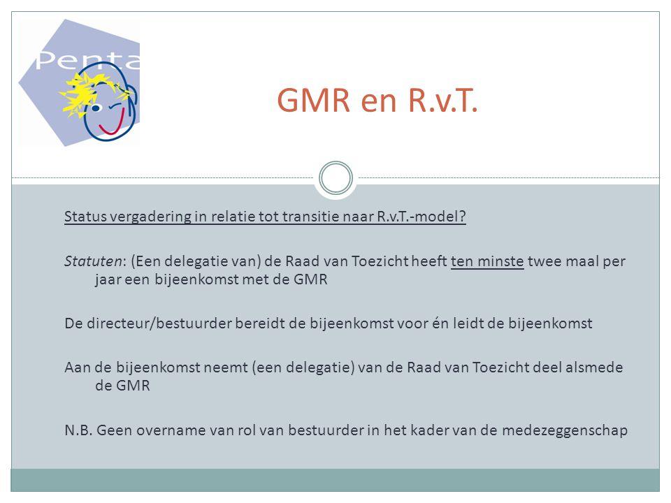 Status vergadering in relatie tot transitie naar R.v.T.-model.