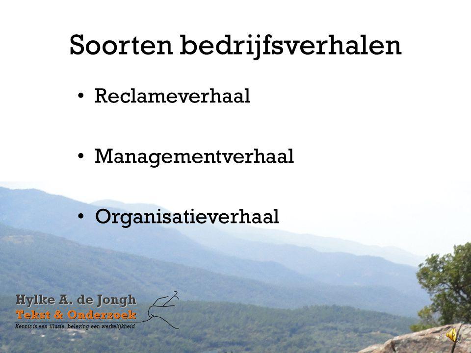 Soorten bedrijfsverhalen 3 Reclameverhaal Managementverhaal Organisatieverhaal