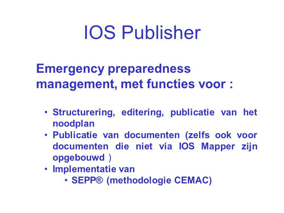 IOS Presentatie38/ IOS Publisher Emergency preparedness management, met functies voor : Structurering, editering, publicatie van het noodplan Publicat