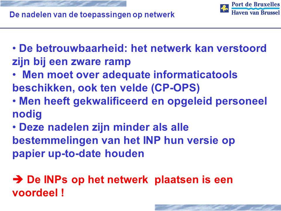 De nadelen van de toepassingen op netwerk De betrouwbaarheid: het netwerk kan verstoord zijn bij een zware ramp Men moet over adequate informaticatool