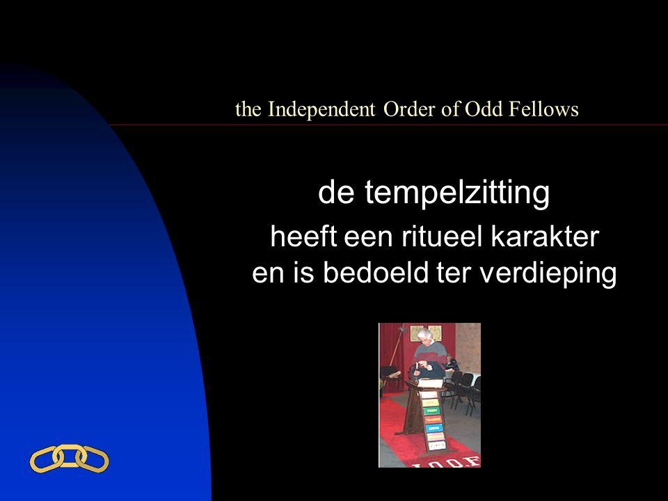 the Independent Order of Odd Fellows de tempelzitting heeft een ritueel karakter en is bedoeld ter verdieping