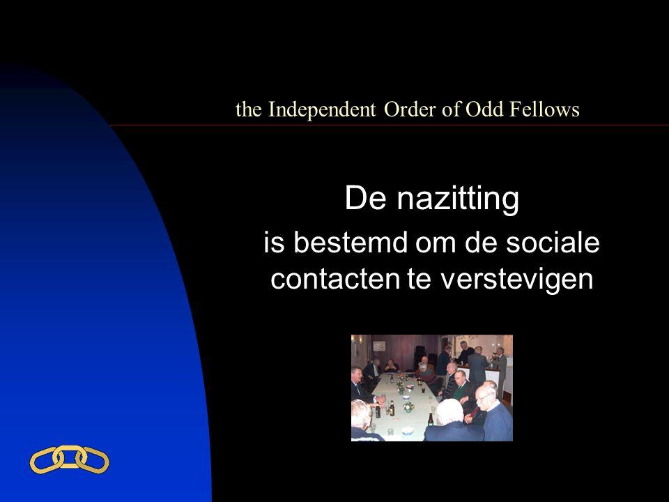 the Independent Order of Odd Fellows De nazitting is bestemd om de sociale contacten te verstevigen