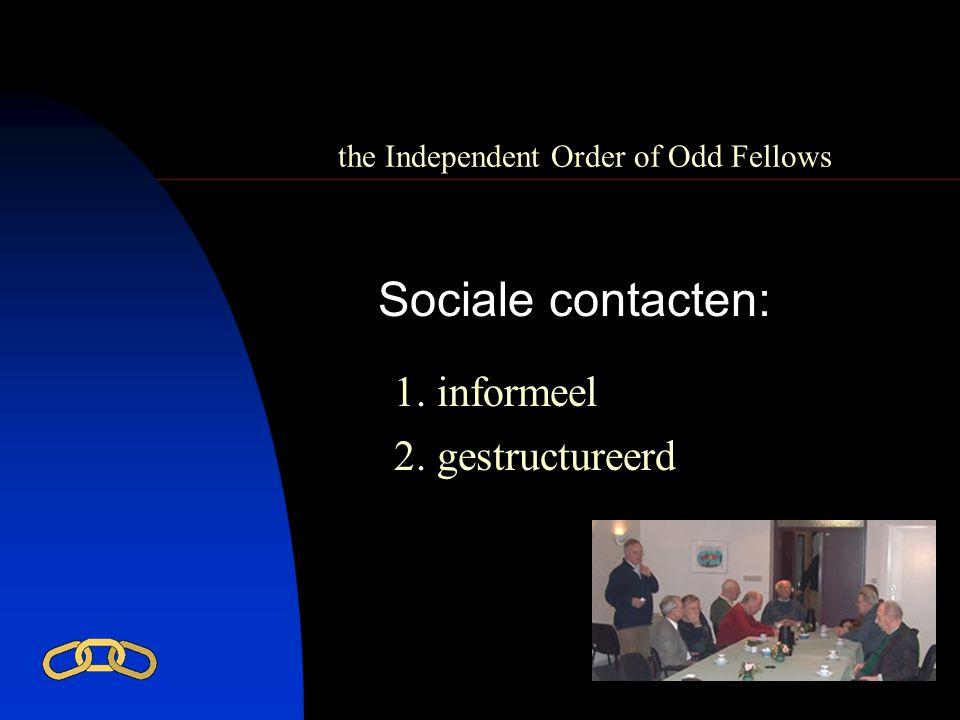 the Independent Order of Odd Fellows Sociale contacten: 1. informeel 2. gestructureerd