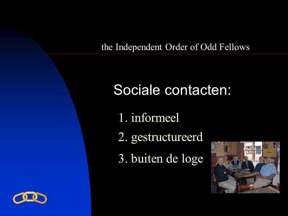 the Independent Order of Odd Fellows Sociale contacten: 1. informeel 2. gestructureerd 3. buiten de loge
