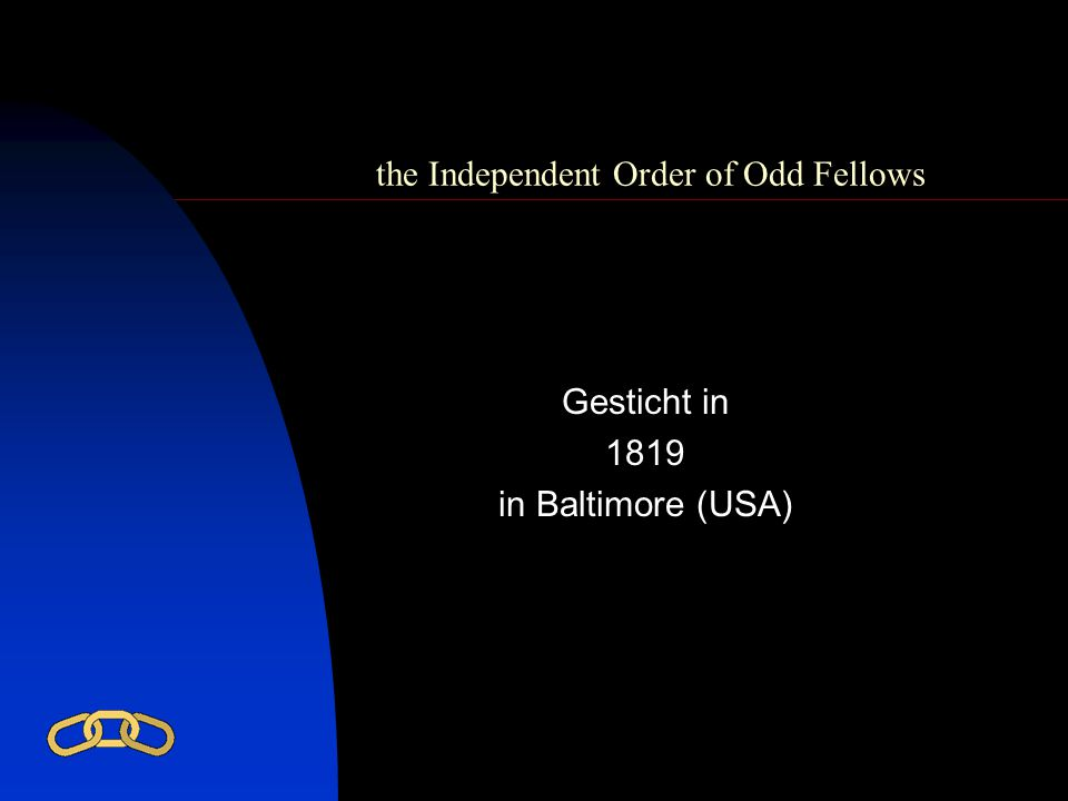 the Independent Order of Odd Fellows Gesticht in 1819 in Baltimore (USA)